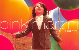 Pink Martini – Get Happy